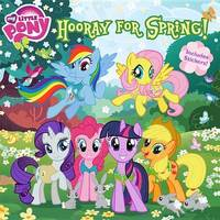 My Little Pony: Hooray for Spring! by Louise Alexander