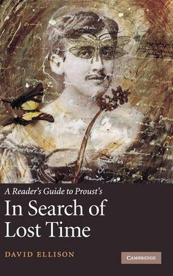 A Reader's Guide to Proust's 'In Search of Lost Time' by David R Ellison