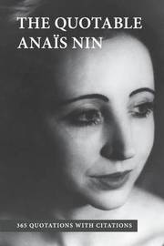 The Quotable Anais Nin by Ana'is Nin