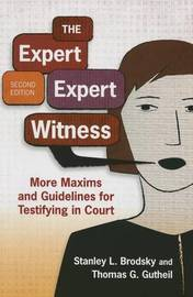 The Expert Expert Witness by Stanley L. Brodsky