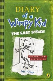 The Last Straw (Diary of a Wimpy Kid #3) by Jeff Kinney
