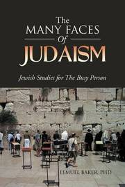 The Many Faces of Judaism by LEMUEL BAKER PhD