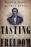 Tasting Freedom by Daniel R Biddle
