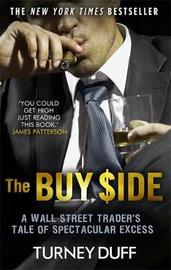 The Buy Side by Turney Duff