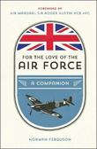 For the Love of the Air Force by Norman Ferguson
