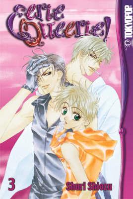 Eerie Queerie!: v. 3 by Shuri Shiozu