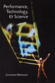 Performance, Technology and Science by Johannes Birringer