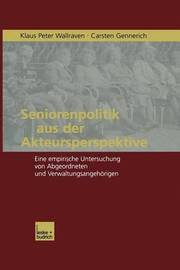 Seniorenpolitik Aus Der Akteursperspektive by Klaus P Wallraven