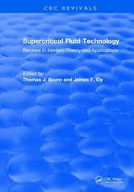 Revival: Supercritical Fluid Technology (1991) by Thomas J Bruno