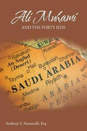 Ali Muhami and the Forty IEDs by Esq Anthony S Petruccelli
