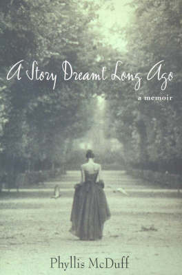 A Story Dreamt Long Ago by Phyllis McDuff image