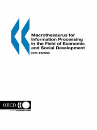 Macrothesaurus for Information Processing in the Field of Economic and Social Development by Organization for Economic Co-operation and Development