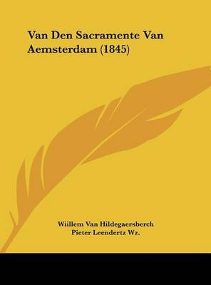Van Den Sacramente Van Aemsterdam (1845) by Wiillem Van Hildegaersberch image