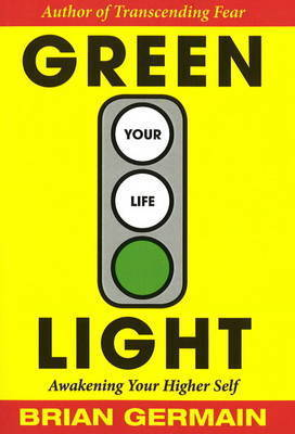 Green Light Your Life by Brian Germain