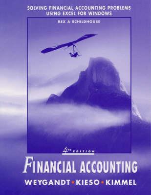 Financial Accounting: Solving Financial Accounting Problems Using Lotus 1-2-3 and Excel for Windows: Wiley Student Edition by Donald E. Kieso