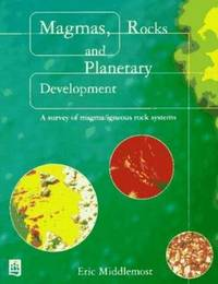Magmas, Rocks and Planetary Development by Eric A.K. Middlemost image