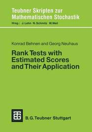 Rank Tests with Estimated Scores and Their Applications by Konrad Behnen