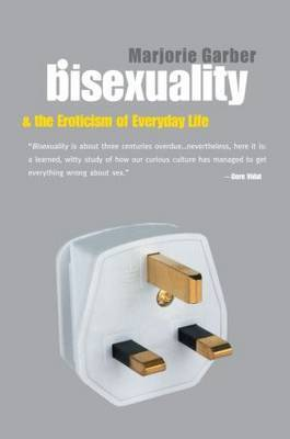 Bisexuality and the Eroticism of Everyday Life by Marjorie Garber image
