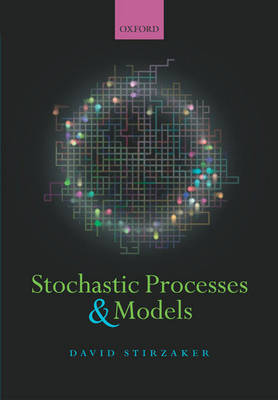 Stochastic Processes and Models by David Stirzaker