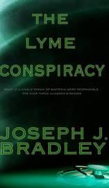 The Lyme Conspiracy by Joseph J Bradley image