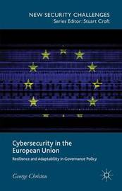 Cybersecurity in the European Union by George Christou