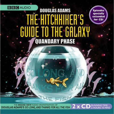 The Hitchhiker's Guide to the Galaxy: Quandary Phase by Douglas Adams