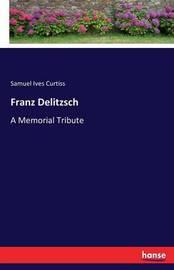 Franz Delitzsch by Samuel Ives Curtiss