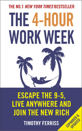 The 4-hour Work Week: Escape the 9-5, Live Anywhere and Join the New Rich by Timothy Ferriss image