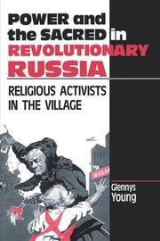 Power and the Sacred in Revolutionary Russia by Glennys Young