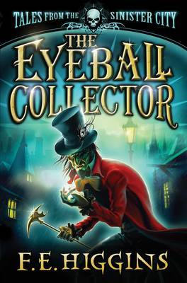 The Eyeball Collector by F.E. Higgins image