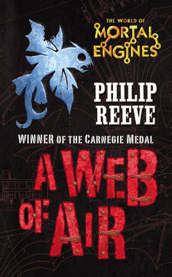 A Web of Air (Mortal Engines Prequel #2) by Philip Reeve image