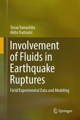 Involvement of Fluids in Earthquake Ruptures by Teruo Yamashita