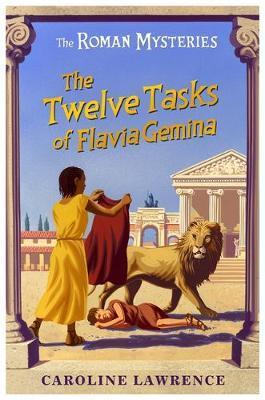 The Twelve Tasks of Flavia Gemina (Roman Mysteries #6) by Caroline Lawrence image
