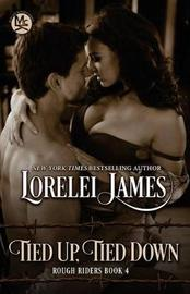 Tied Up, Tied Down by Lorelei James