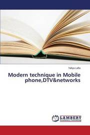 Modern Technique in Mobile Phone, DTV&Networks by Lafta Yahya