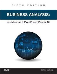 Business Analysis with Microsoft Excel and Power BI by Conrad Carlberg