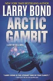Arctic Gambit by Larry Bond image