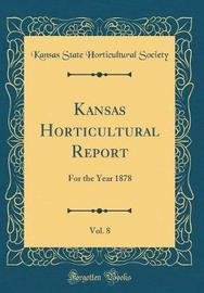Kansas Horticultural Report, Vol. 8 by Kansas State Horticultural Society image