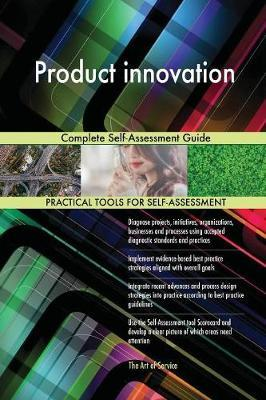 Product innovation Complete Self-Assessment Guide by Gerardus Blokdyk