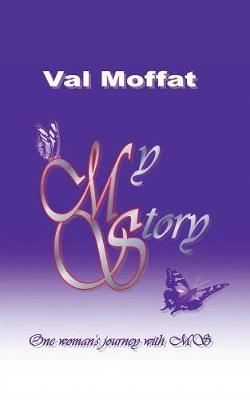 My MS Story by Val Moffat