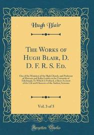 The Works of Hugh Blair, D. D. F. R. S. Ed., Vol. 3 of 5 by Hugh Blair image