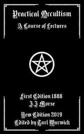 Practical Occultism by J.J. Morse