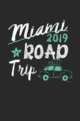 Miami Road Trip 2019 by Maximus Designs