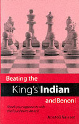 Beating the King's Indian and Benoni by Anatoli Vaisser image