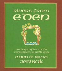 Rivers from Eden: 40 Days of Intimate Conversation with God by Eden Jersak image