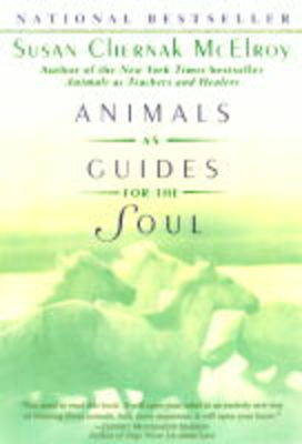 Animals as Guides for the Soul by Susan Chernak McElroy