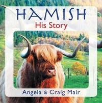 Hamish - His Story by Angela Mair