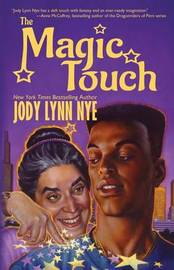 The Magic Touch by Jody Lynn Nye