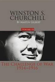 Winston S. Churchill, Volume 3 by Martin Gilbert