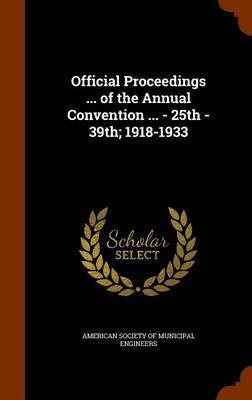 Official Proceedings ... of the Annual Convention ... - 25th - 39th; 1918-1933